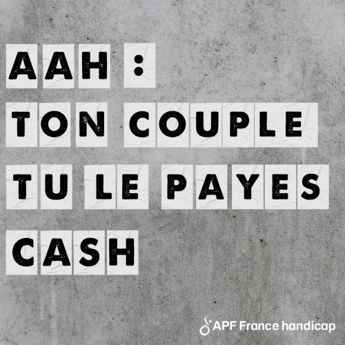 AAH : Ton couple tu le payes cash !