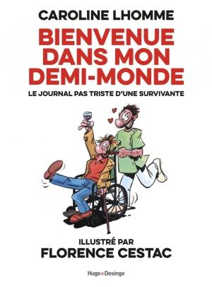 """""""Bienvenue dans mon Demi Monde"""" de Caroline Lhomme, illustré par Florence Cestac."""