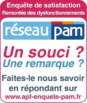 Réseau PAM : Enquête de satisfaction, remonté des dysfonctionnement. Un soucis ? Une remarque ? Faites-le nous savoir en répondant à notre questionnaire : www.apf-enquete-pam.fr