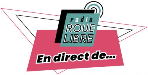 """Radio Roue Libre """"En direct de..."""""""