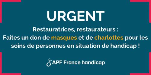 Urgent : Restauratrice, restaurateurs, faites un don de masques et de charlottes pour les soins des personnes en situation de handicap !