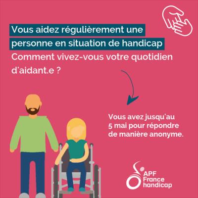 Vous aidez régulièrement une personne en situation de handicap ? Comment vivez vous votre quotidien d'aidant.e ? Vous avez jusqu'au 5 mai pour répondre de manière anonyme.