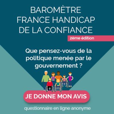Baromètre France handicap de la confiance : que pensez vous de la politique menée par le gouvernement ? Donnez votre avis !