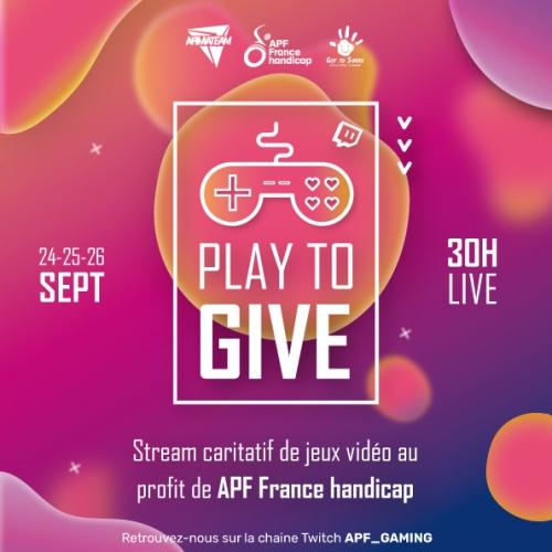 Play to Give, 30h de streaming caritatif du 24 au 26 septembre.